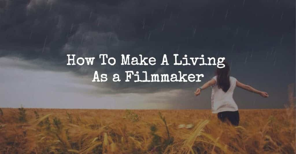 Make A Living As a Filmmaker