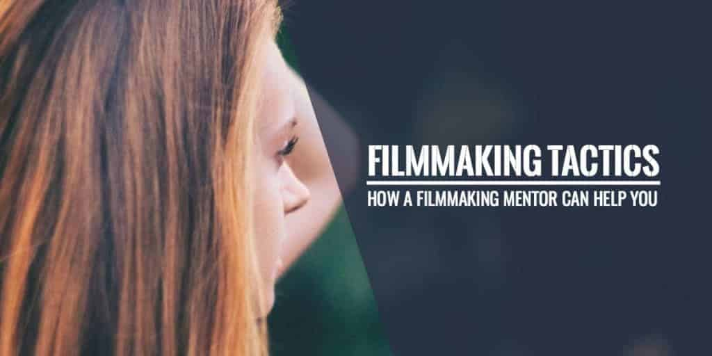 How A Filmmaking Mentor Can Help You