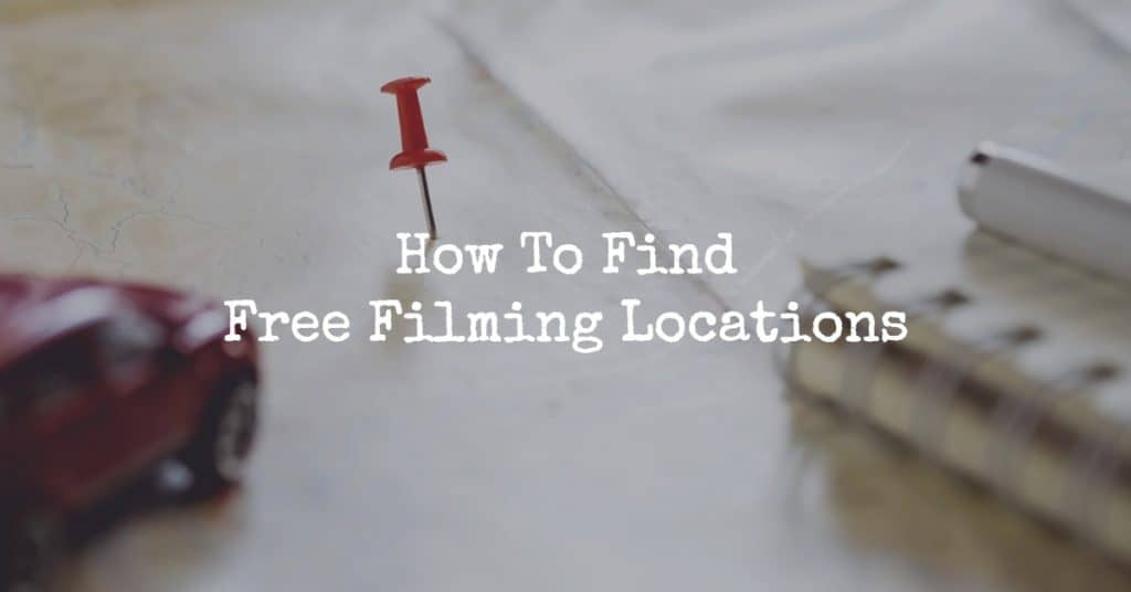 Free Filming Locations – How To Find The Perfect Spot & Save Money