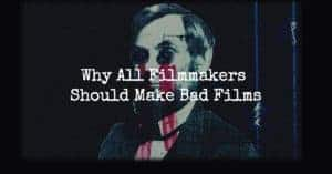 make bad films